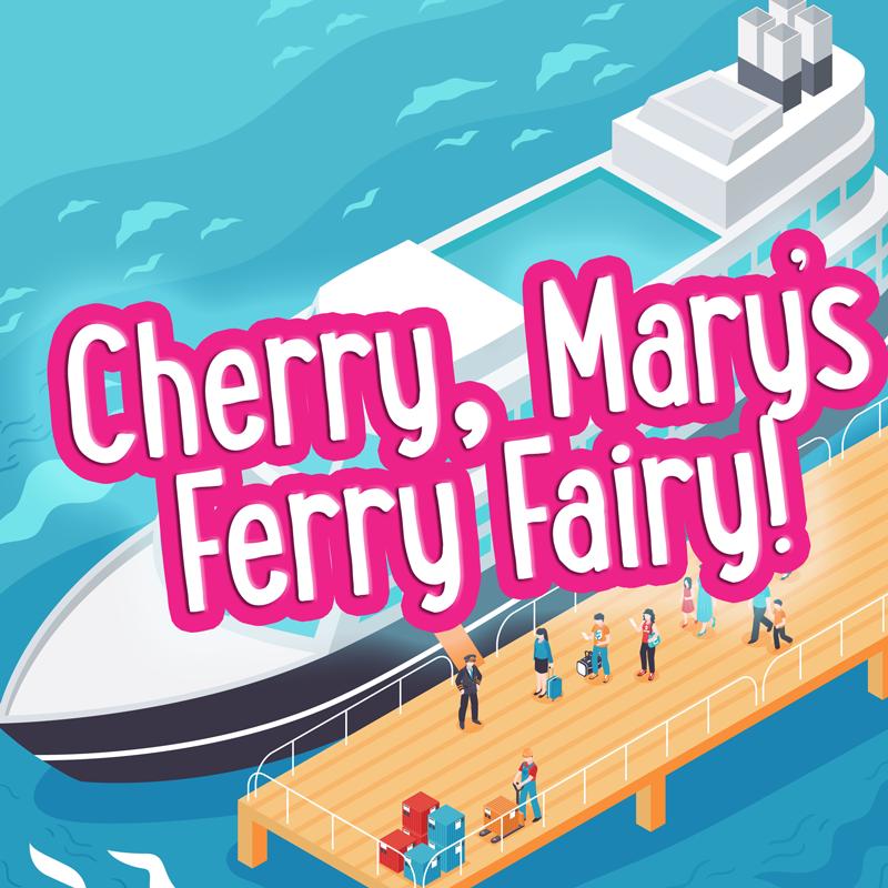 Cherry, Mary's Ferry Fairy!