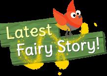 Latest Fairy Story!
